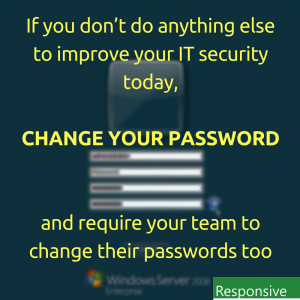 change your password today